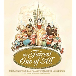 The Fairest One of All: The Making of Snow White and the Seven Dwarfs Book