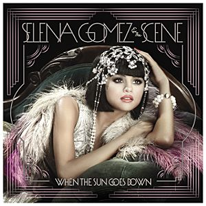 Selena Gomez and the Scene: When the Sun Goes Down CD