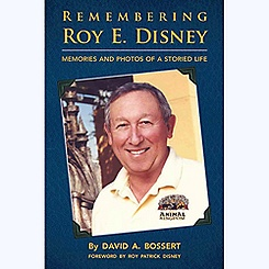 Remembering Roy E. Disney: Memories and Photos of a Storied Life Book