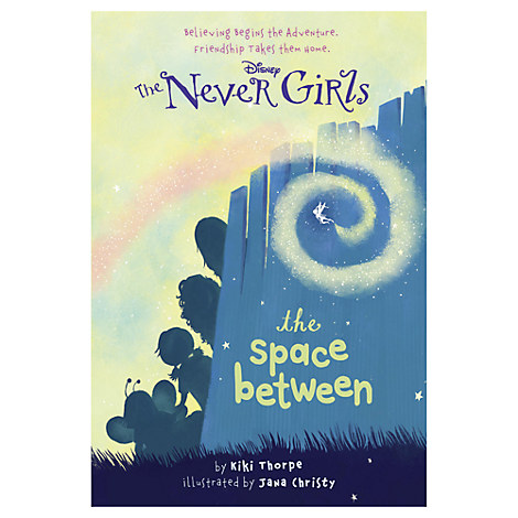 The Never Girls Book - ''The Space Between''