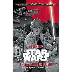 Journey to Star Wars: The Force Awakens - The Weapon of a Jedi Book