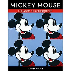 Mickey Mouse: Emblem of the American Spirit Book