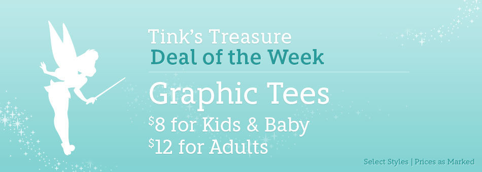 Tink's Treasure - Deal of the Week - Graphic Tees - $8 for Kids & Baby - $12 for Adults - Select Styles